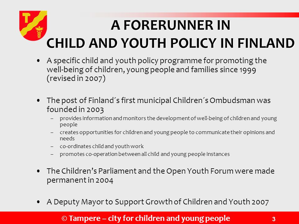 A FORERUNNER IN CHILD AND YOUTH POLICY IN FINLAND