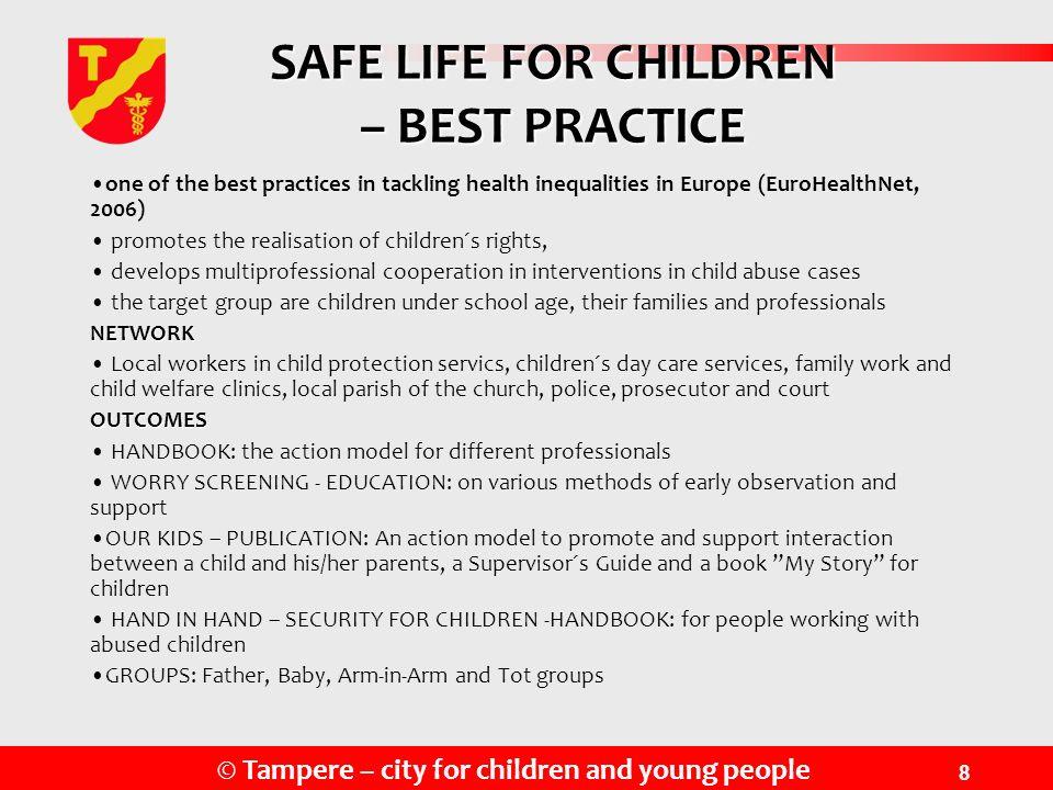 SAFE LIFE FOR CHILDREN – BEST PRACTICE