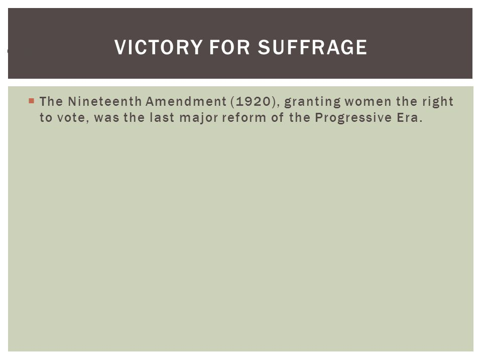 chapter 4 the progressive era 1890 1920 Chapter 21 the progressive era (1890-1920)  progressive era how did women finally win the right to vote how did americans benefit from progressive reforms.