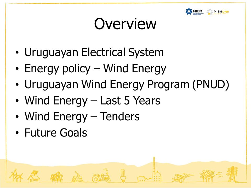 Overview Uruguayan Electrical System Energy policy – Wind Energy