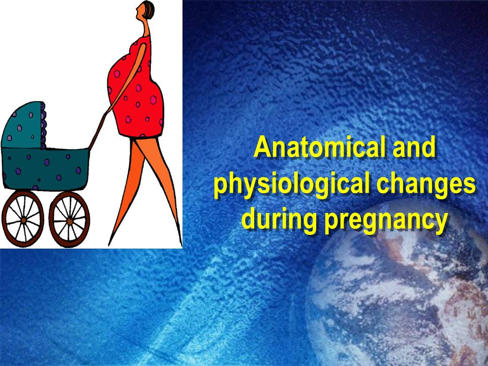 Physiological changes of pregnancy ppt