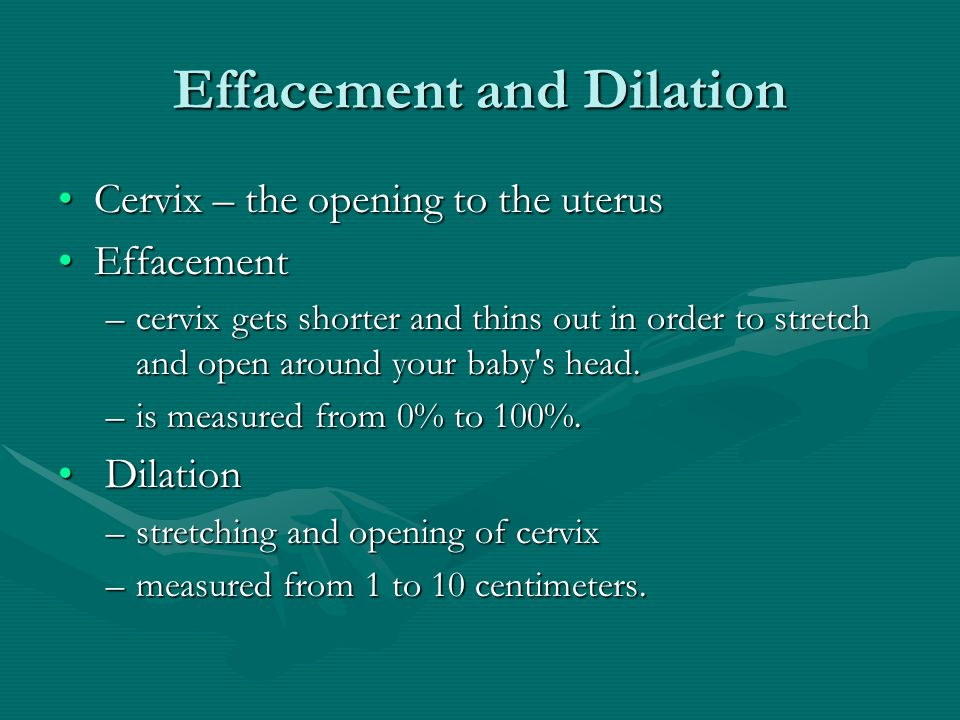 Effacement and Dilation