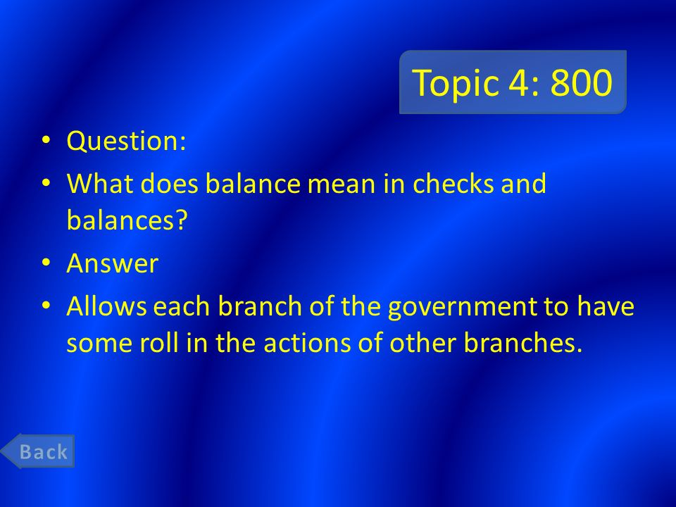 Topic 4: 800 Question: What does balance mean in checks and balances