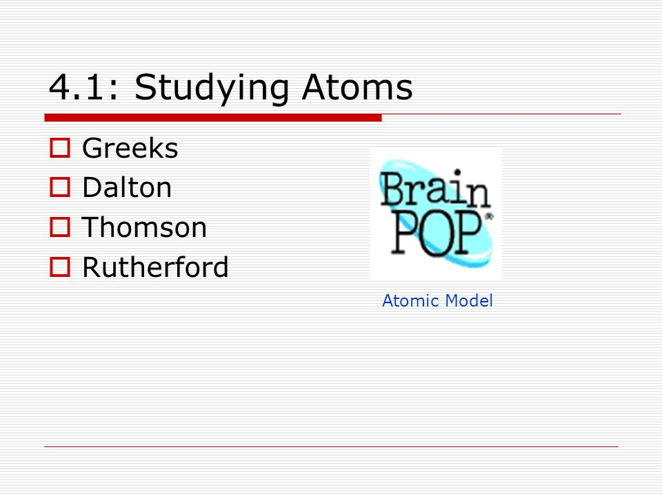 4.1: Studying Atoms Greeks Dalton Thomson Rutherford Atomic Model