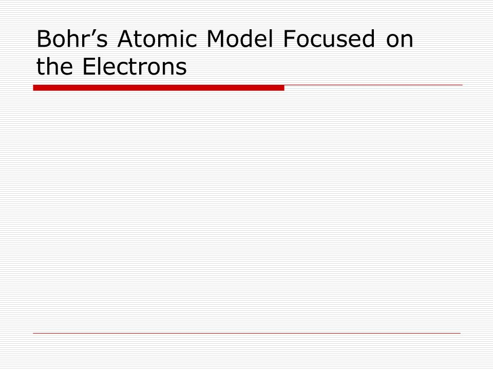Bohr's Atomic Model Focused on the Electrons