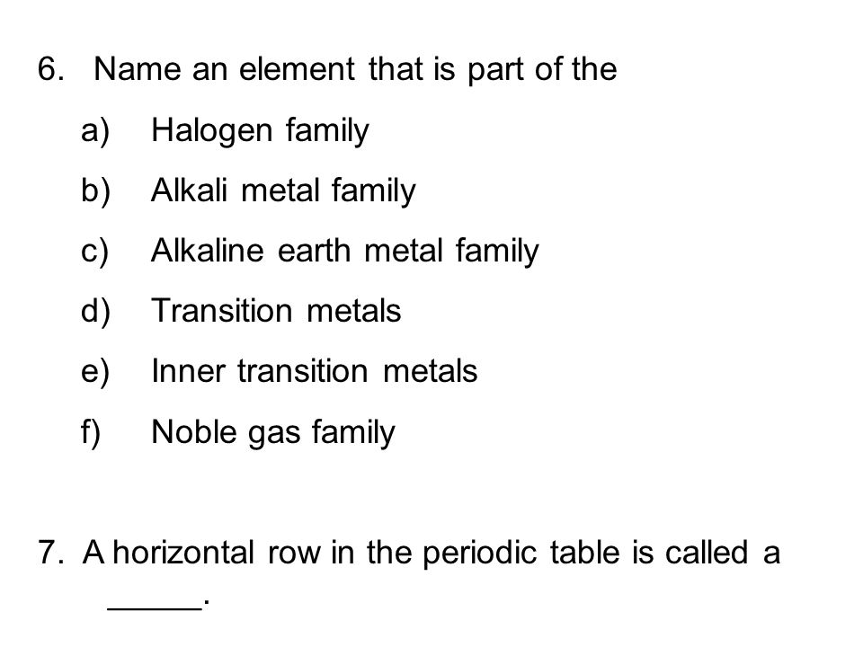 6. Name an element that is part of the