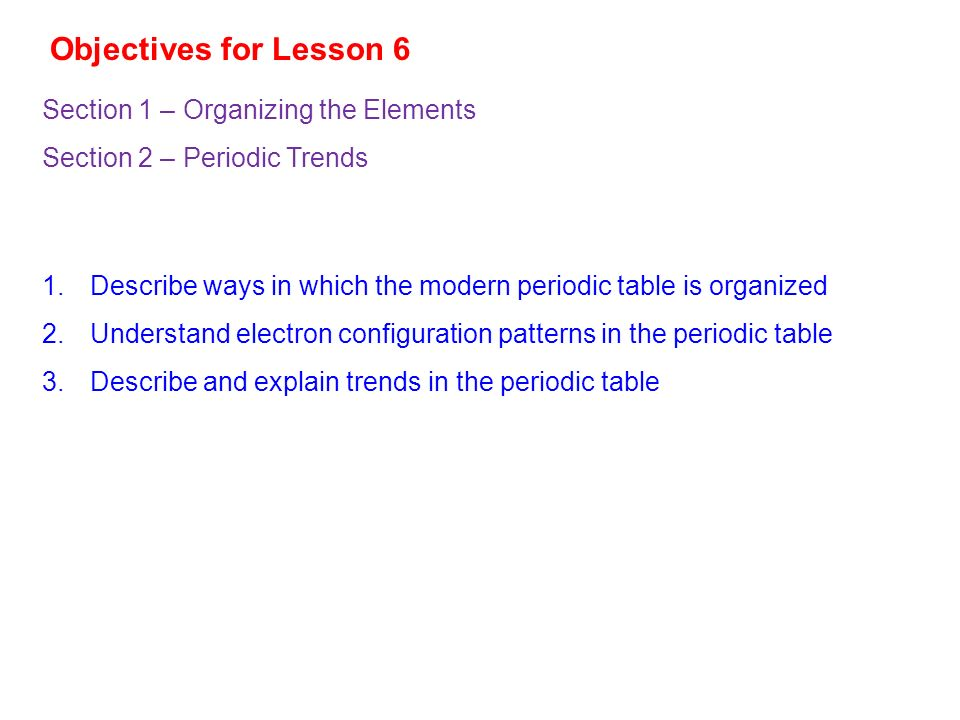 Objectives for Lesson 6 Section 1 – Organizing the Elements