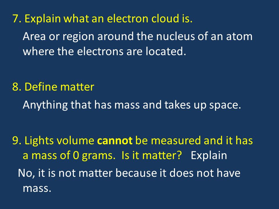 7. Explain what an electron cloud is.