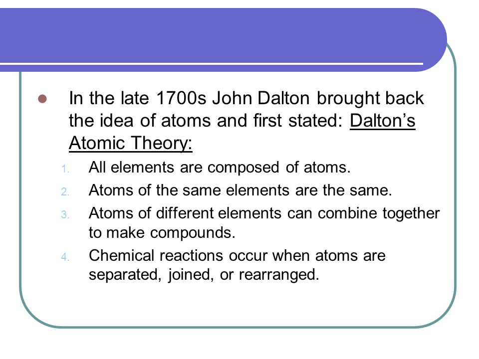 john dalton the first benefactor of the atomic theory History of dalton's atomic theory although the concept of the atom dates back to the ideas of democritus, the english meteorologist and chemist john dalton formulated the first modern description of it as the fundamental building block of chemical structures dalton developed the law of multiple proportions (first presented.