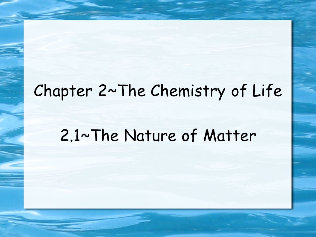 Chapter 2~The Chemistry of Life