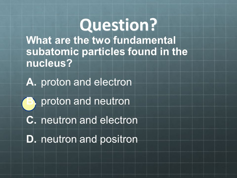 Why Are Protons Neutrons And Electrons Called Subatomic Particles Why Are Protons Neutrons And