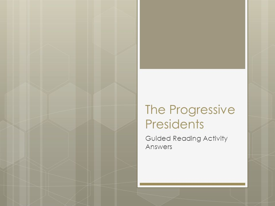 the progressive presidents ppt download. Black Bedroom Furniture Sets. Home Design Ideas