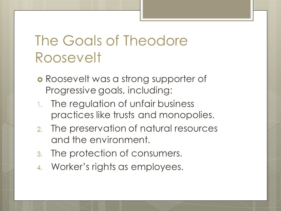 the role of theodore roosevelt during the progressive movement in america And social problems rapid industrialization introduced to america progressivism began as a social movement and grew into a political movement the early.