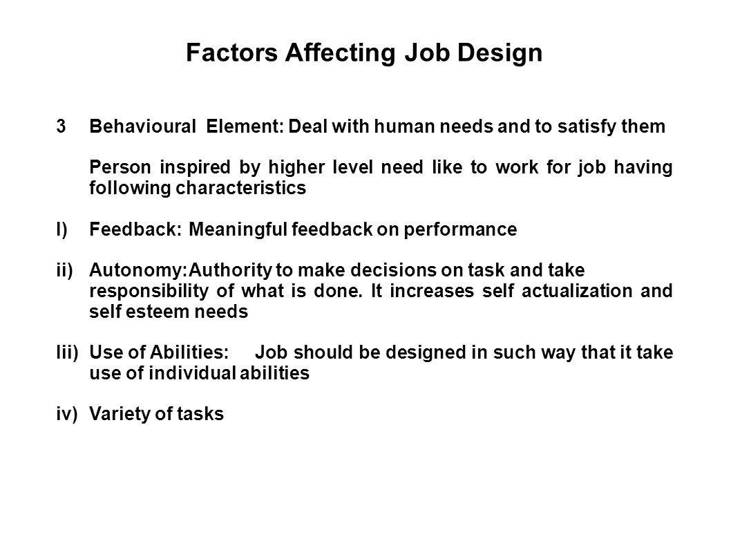 factors affecting job design Pdf | job design is an effective tool which is used in order on the one hand to meet the needs of the employees and on the other to satisfy the interests of the organisation three of the main job.