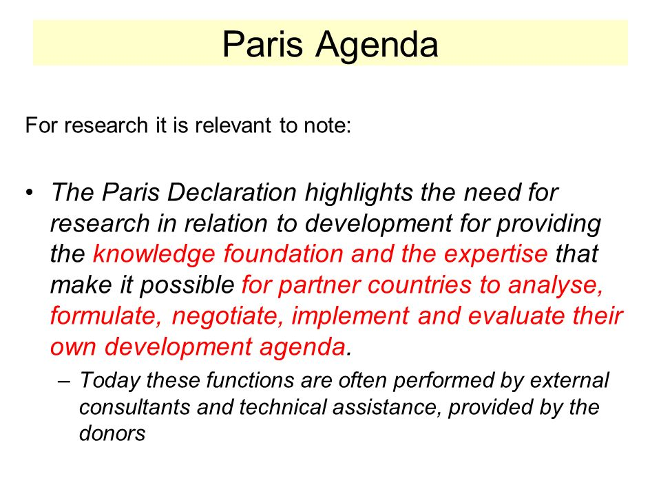 Paris Agenda For research it is relevant to note:
