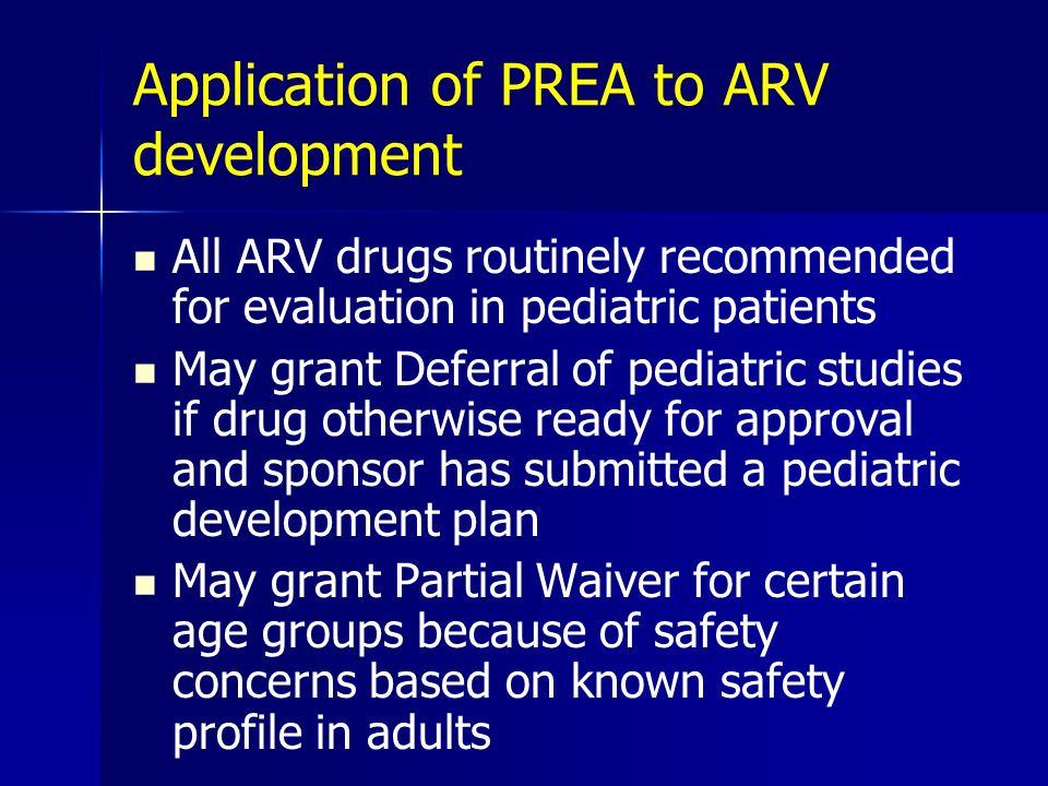 Application of PREA to ARV development