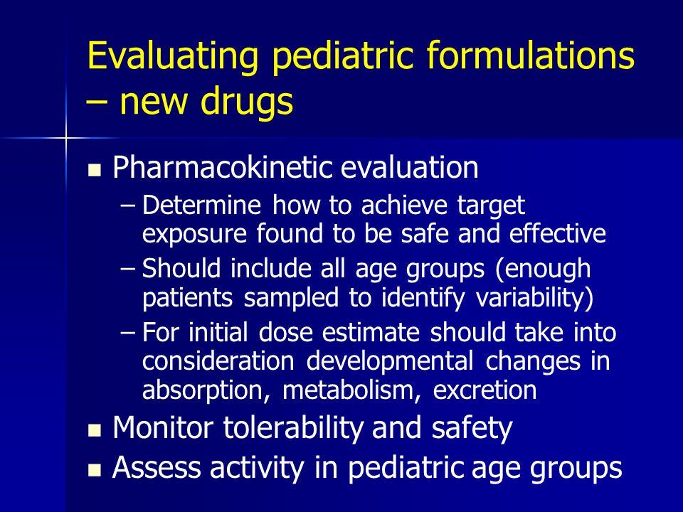 Evaluating pediatric formulations – new drugs