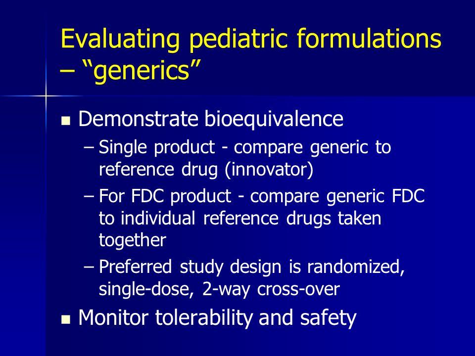 Evaluating pediatric formulations – generics