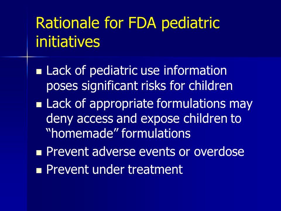 Rationale for FDA pediatric initiatives