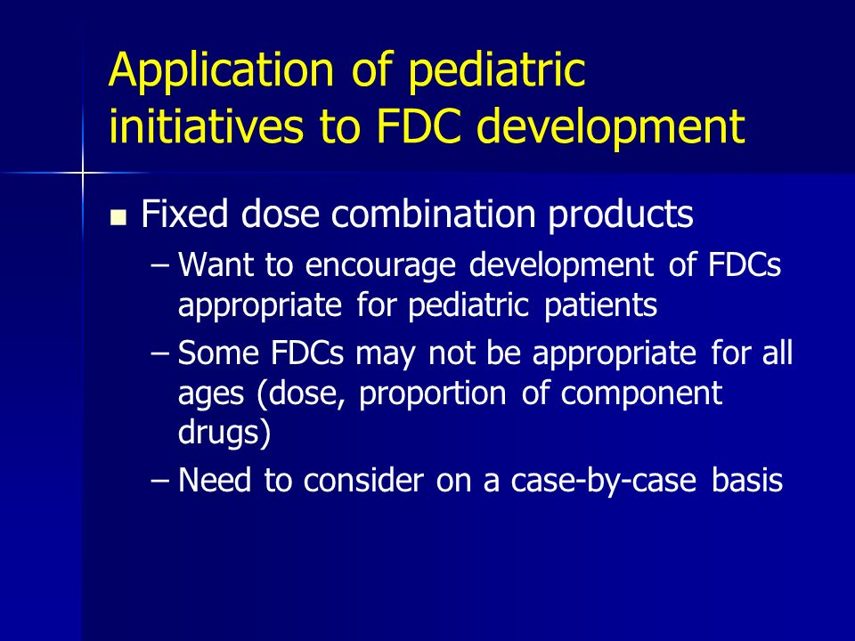 Application of pediatric initiatives to FDC development