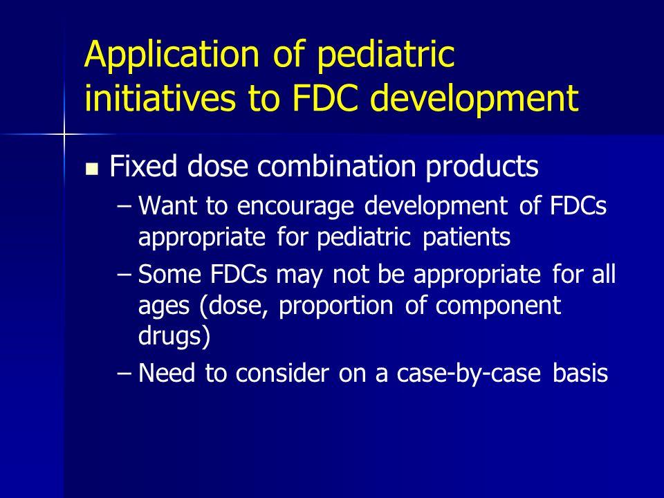Application of pediatric initiatives to FDC development