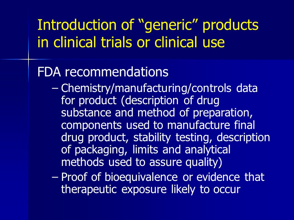 Introduction of generic products in clinical trials or clinical use