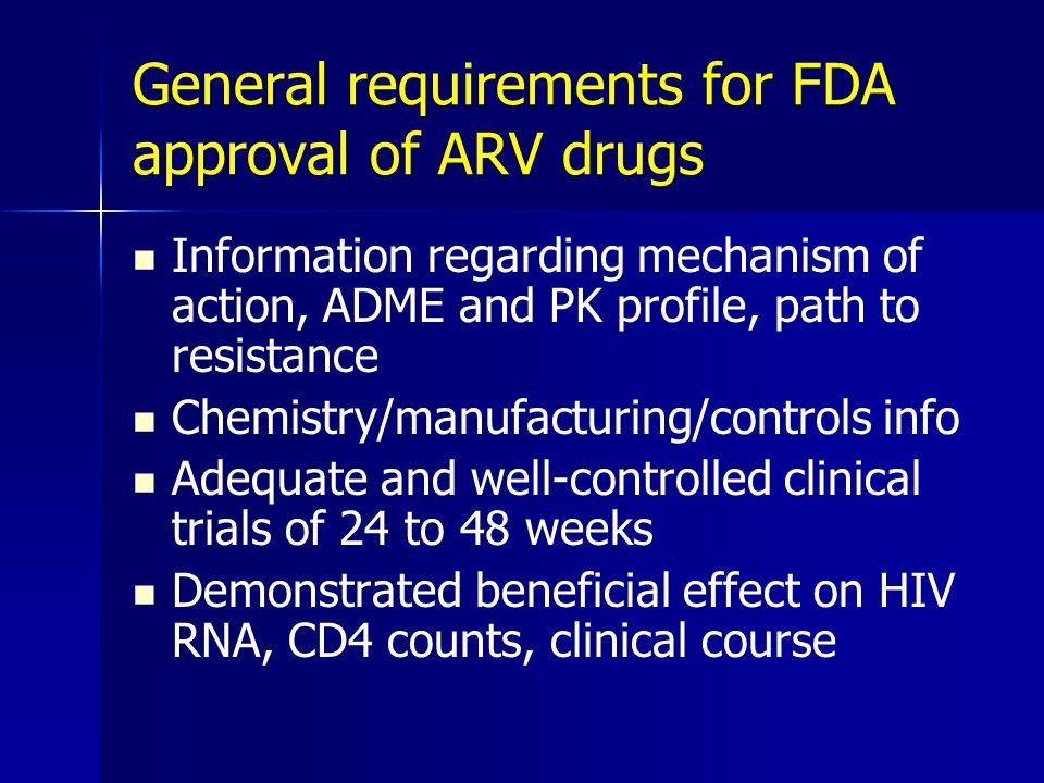 General requirements for FDA approval of ARV drugs