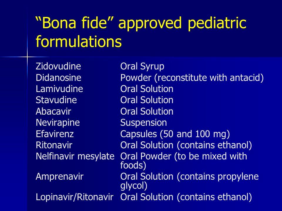 Bona fide approved pediatric formulations