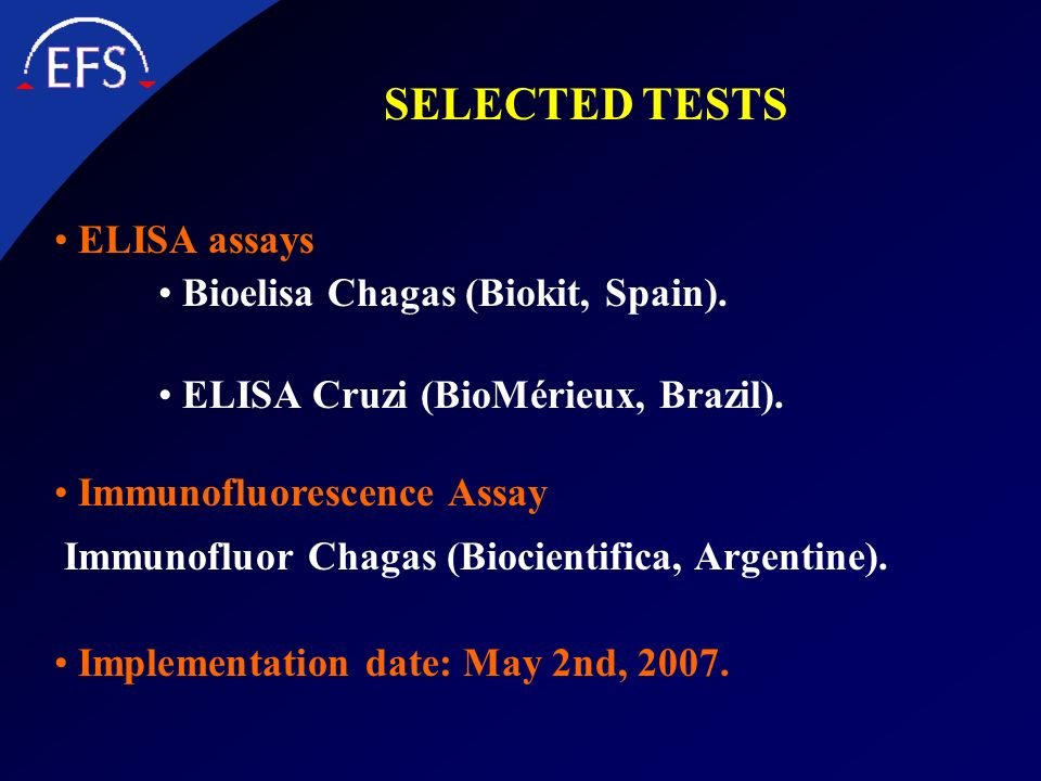 SELECTED TESTS ELISA assays Bioelisa Chagas (Biokit, Spain).
