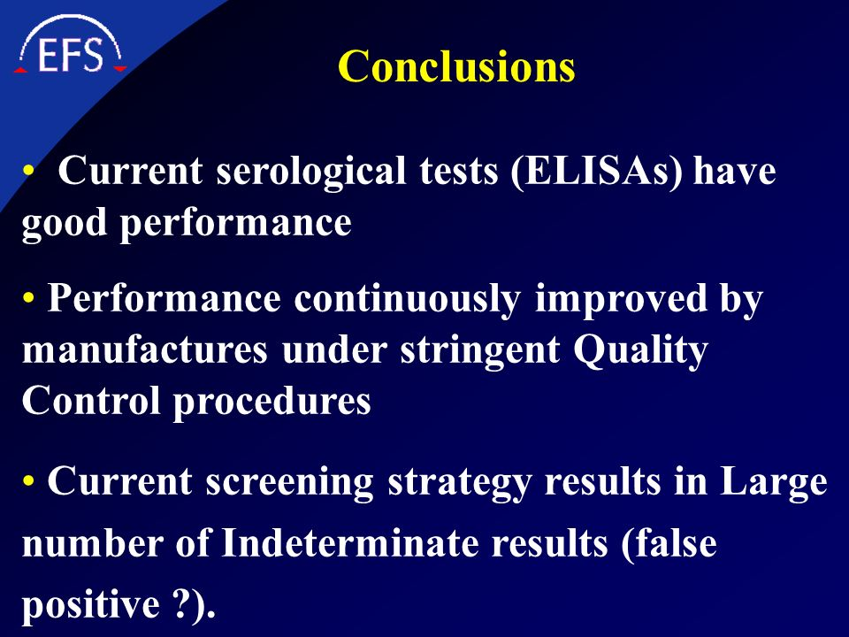 Conclusions Current serological tests (ELISAs) have good performance