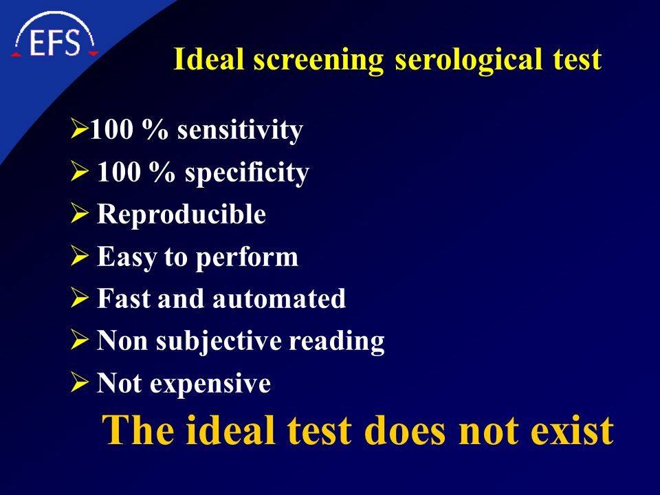 Ideal screening serological test The ideal test does not exist