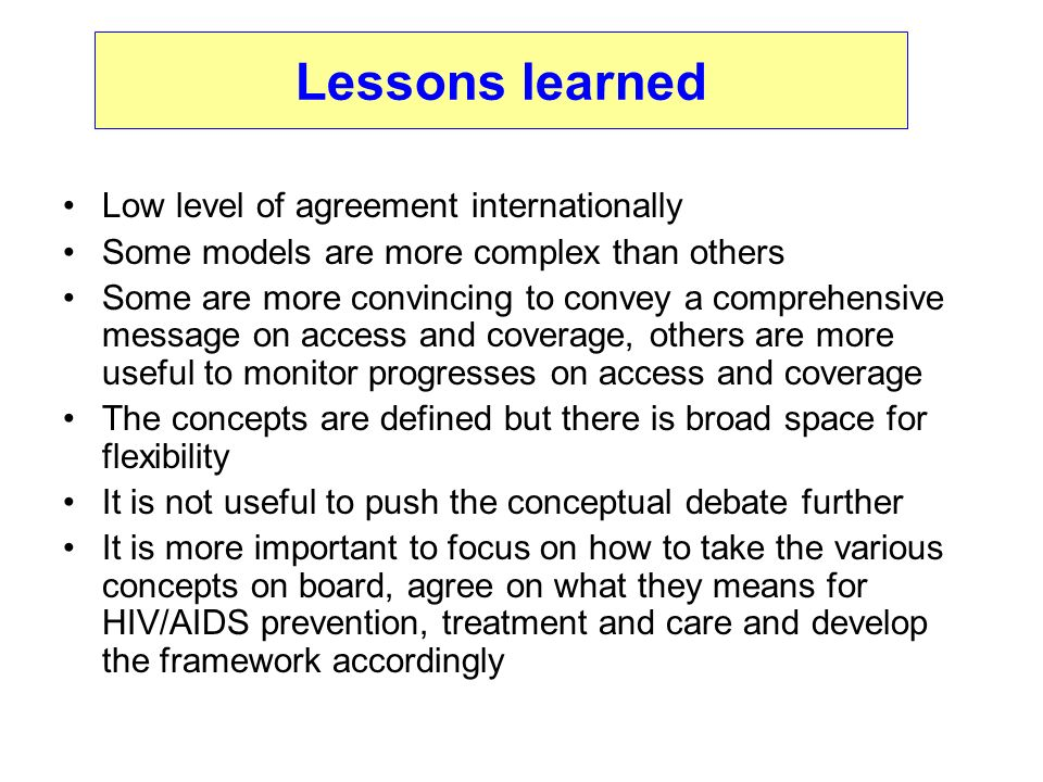 Lessons learned Low level of agreement internationally