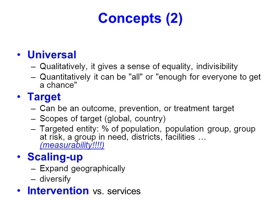 Concepts (2) Universal Target Scaling-up Intervention vs. services