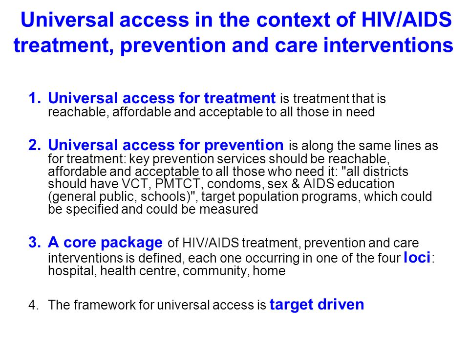 Universal access in the context of HIV/AIDS treatment, prevention and care interventions