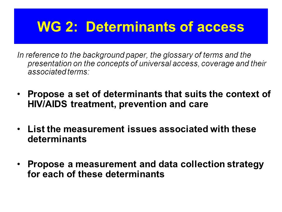 WG 2: Determinants of access