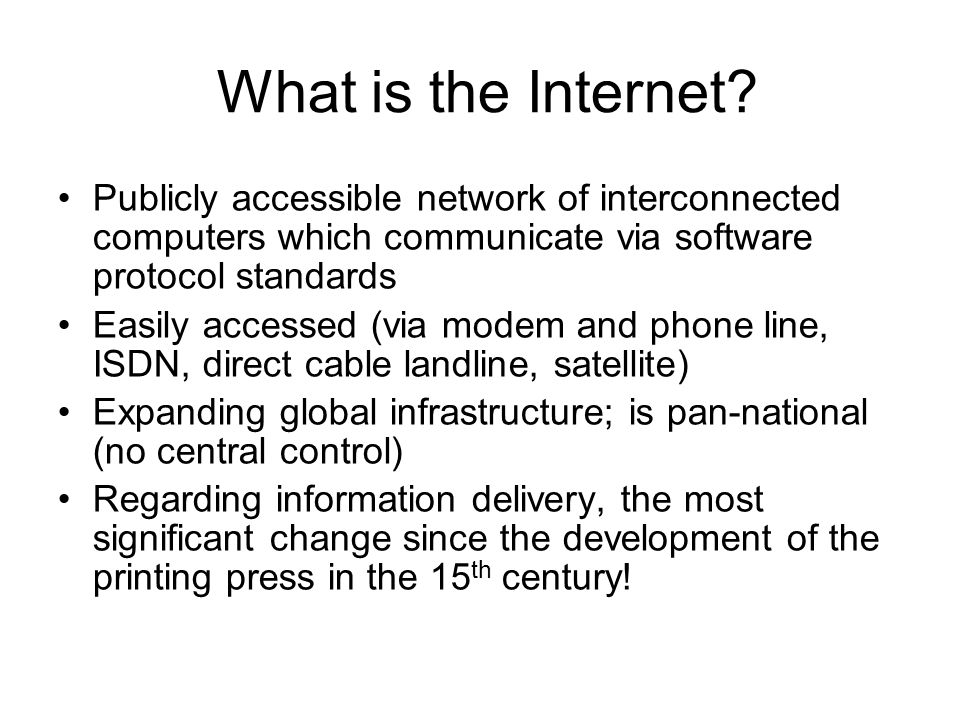 What is the Internet Publicly accessible network of interconnected computers which communicate via software protocol standards.