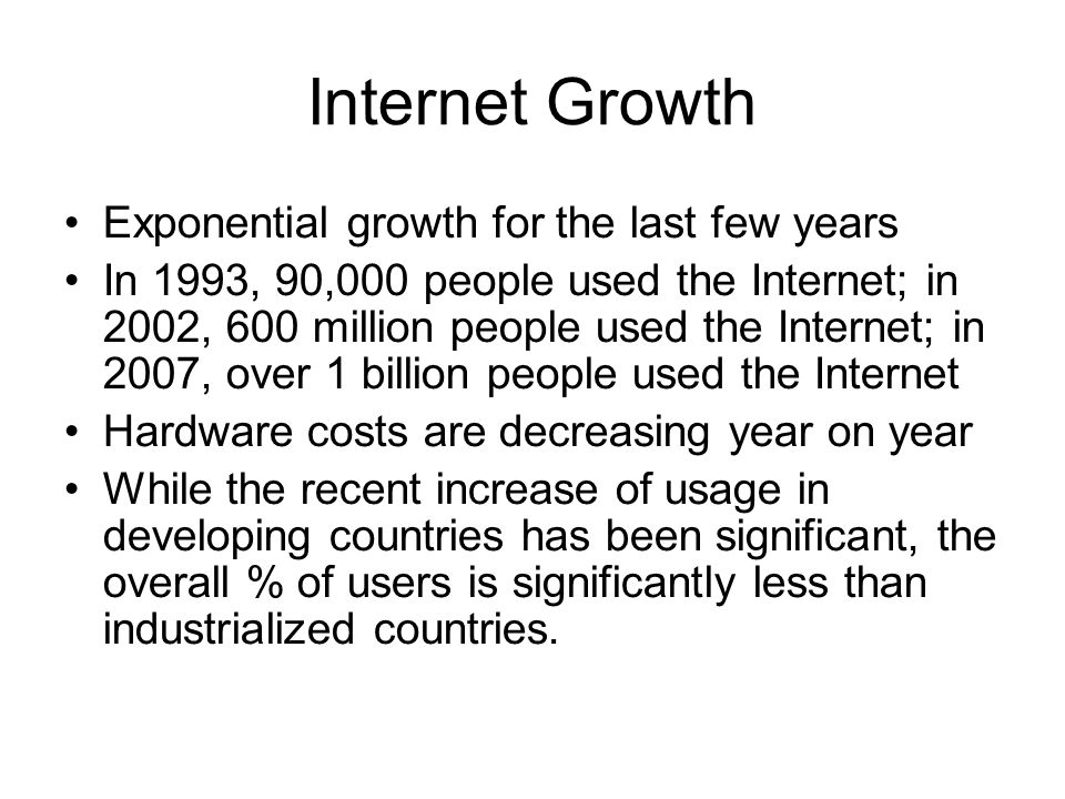 Internet Growth Exponential growth for the last few years