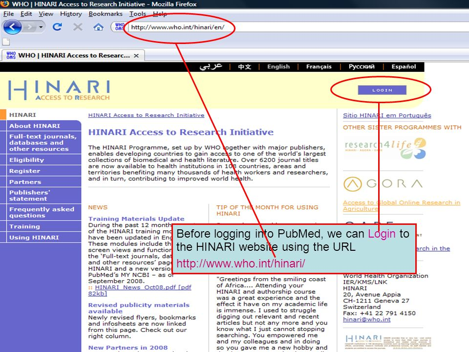 Logging on to HINARI 1 Before logging into PubMed, we can Login to the HINARI website using the URL http://www.who.int/hinari/