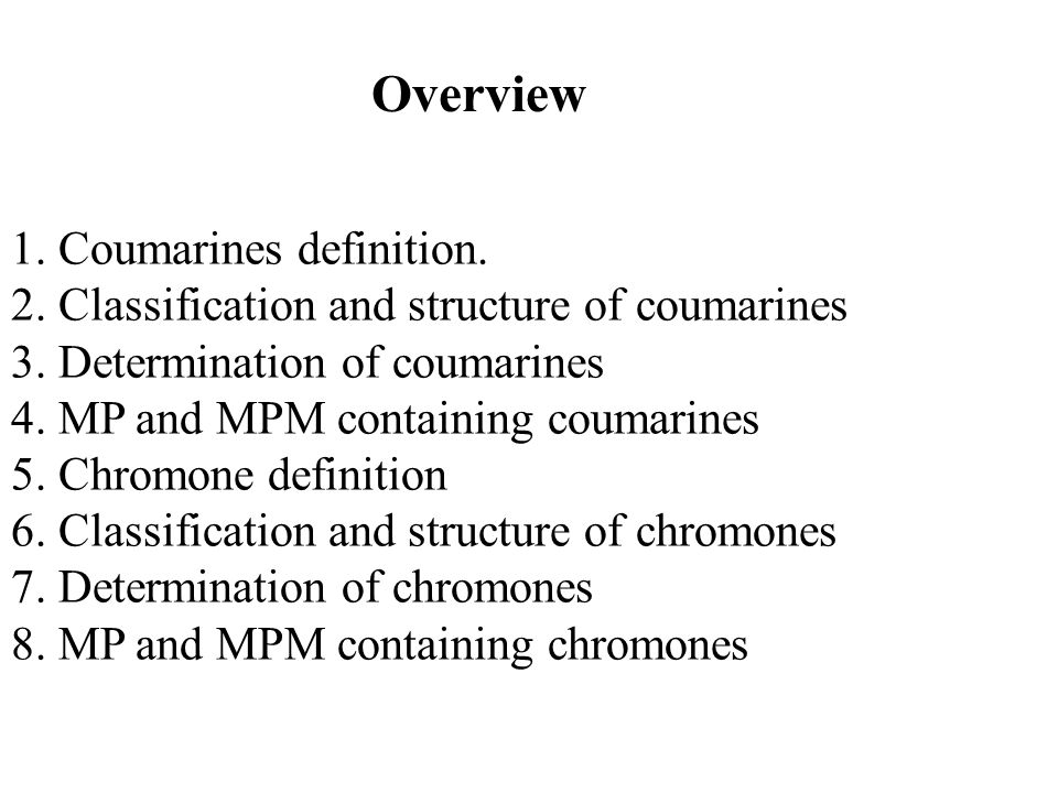 Overview 1. Coumarines definition.