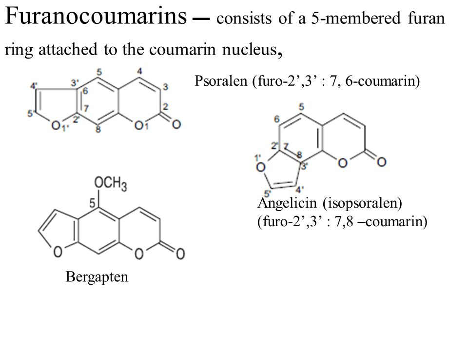 Furanocoumarins  consists of a 5-membered furan ring attached to the coumarin nucleus,