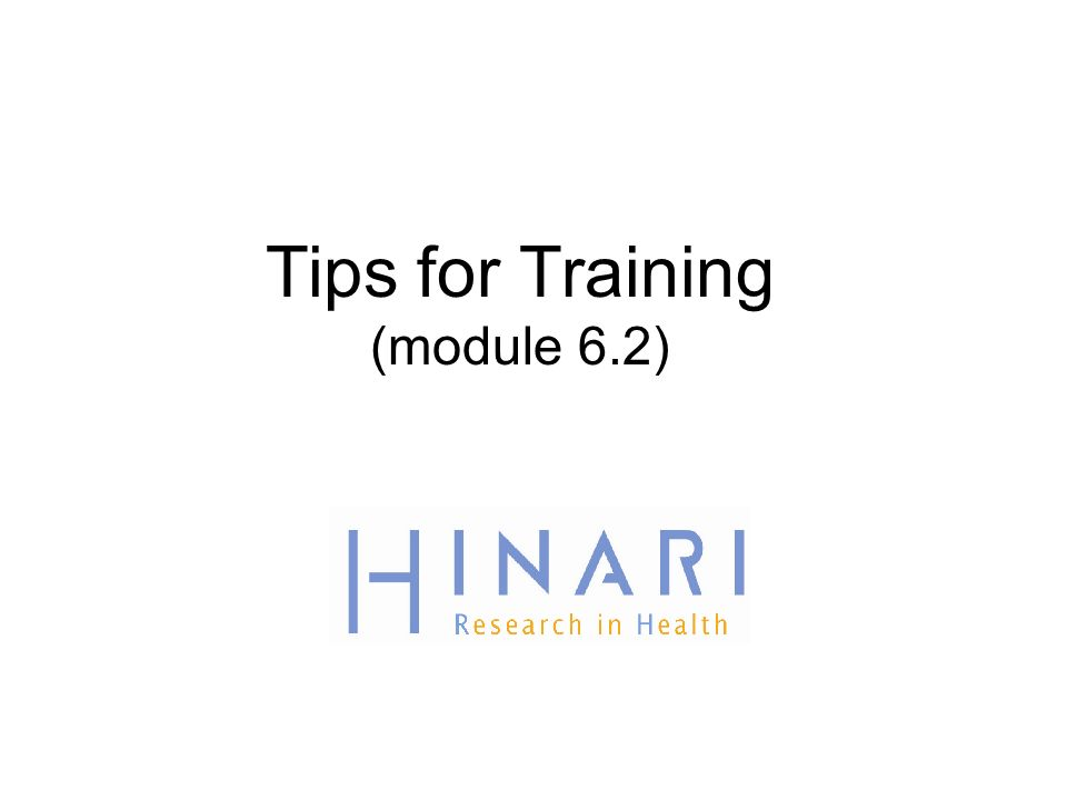 Tips for Training (module 6.2)