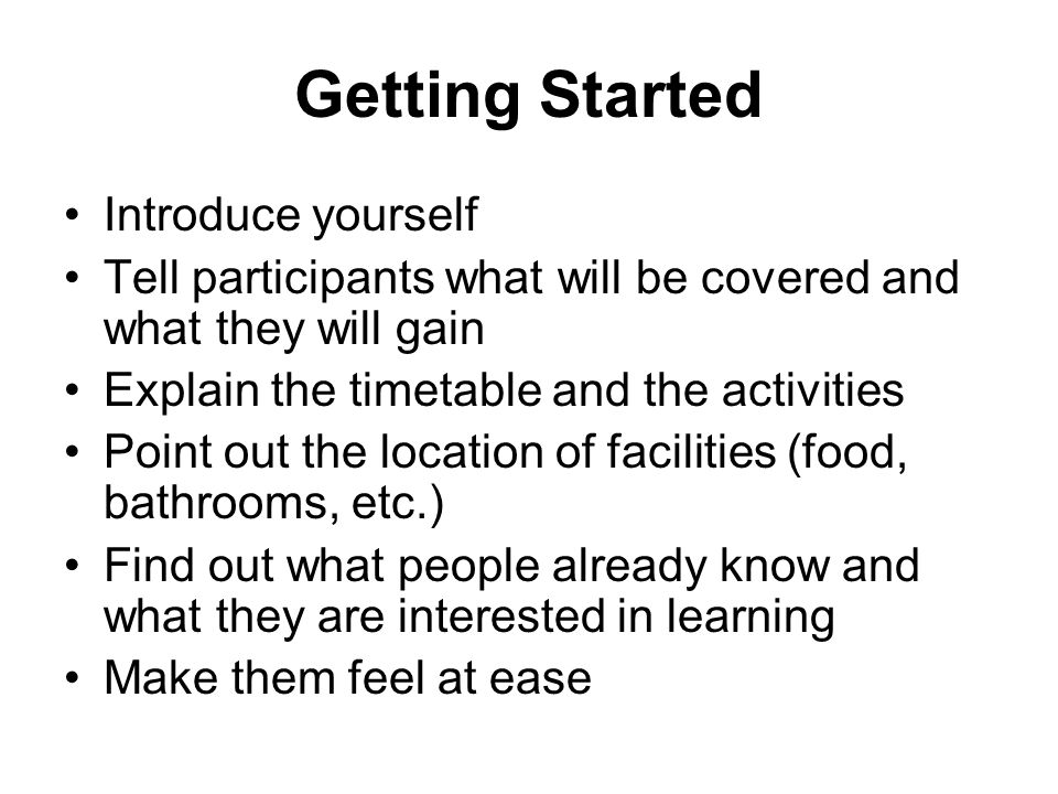 Getting Started Introduce yourself