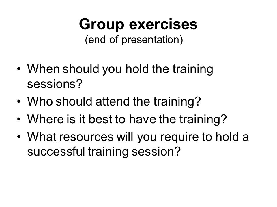 Group exercises (end of presentation)
