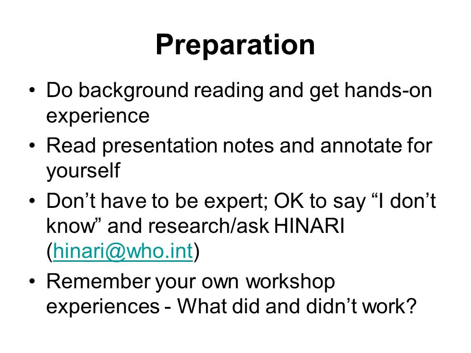 Preparation Do background reading and get hands-on experience
