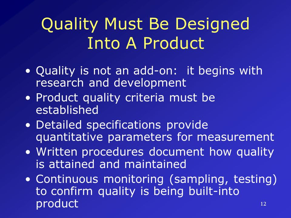 Quality Must Be Designed Into A Product