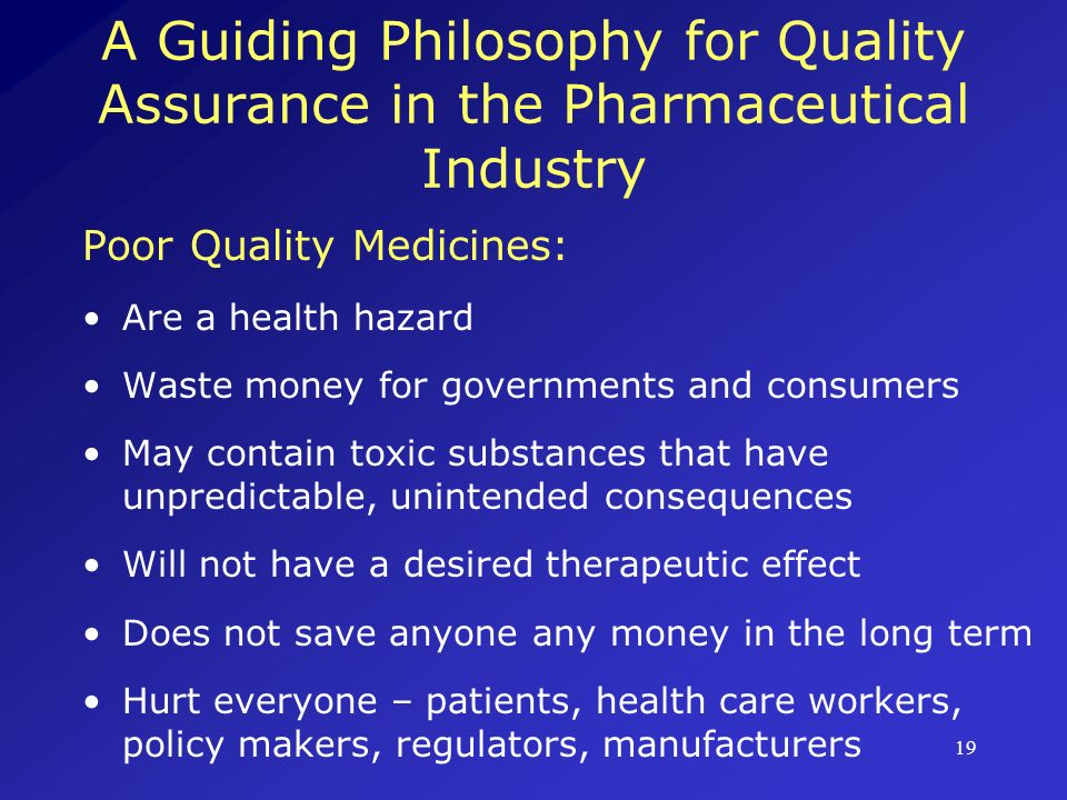 A Guiding Philosophy for Quality Assurance in the Pharmaceutical Industry
