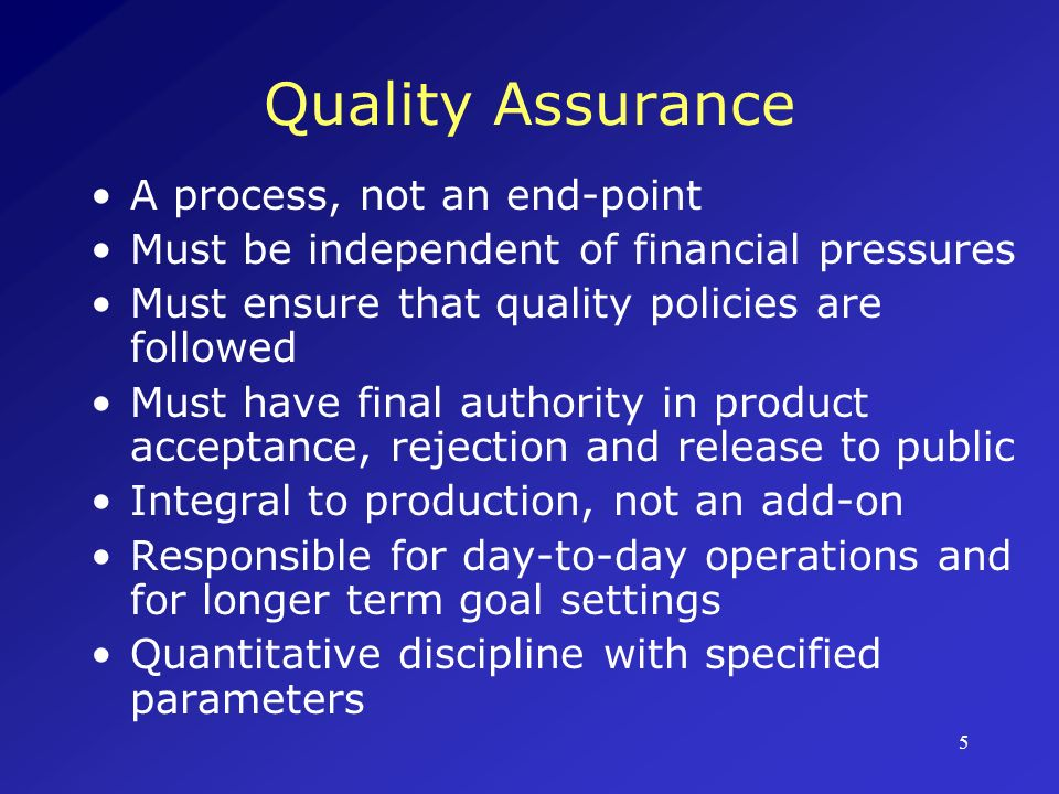 Quality Assurance A process, not an end-point