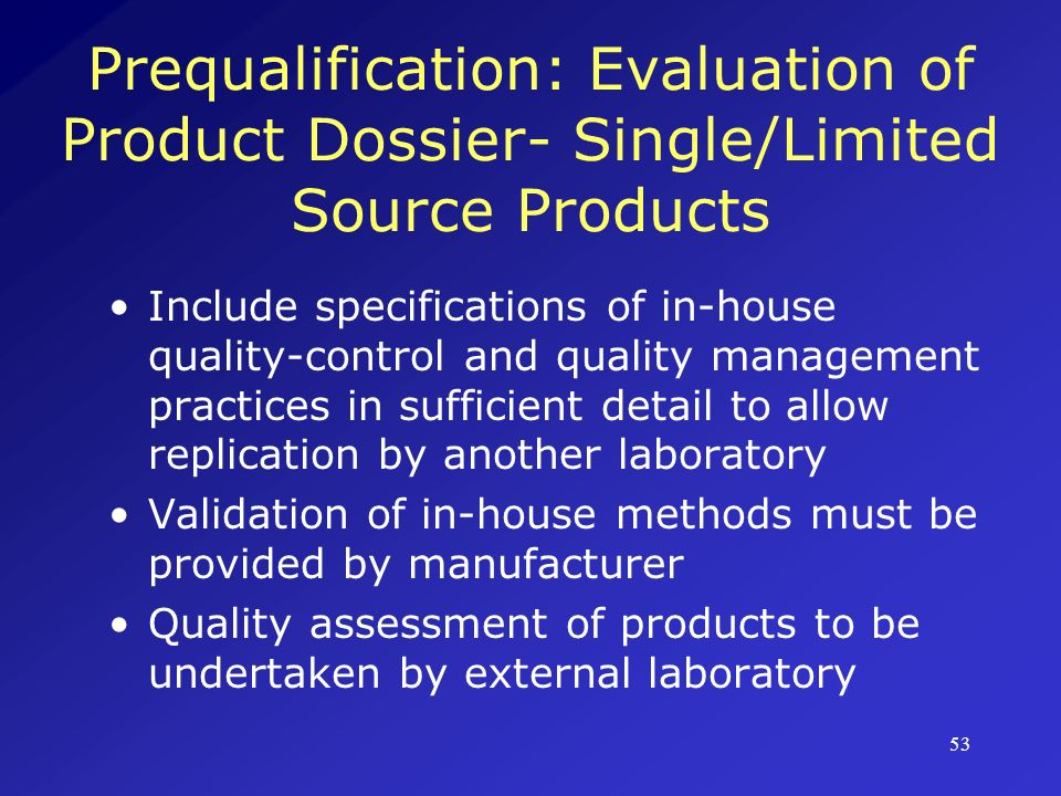 Prequalification: Evaluation of Product Dossier- Single/Limited Source Products