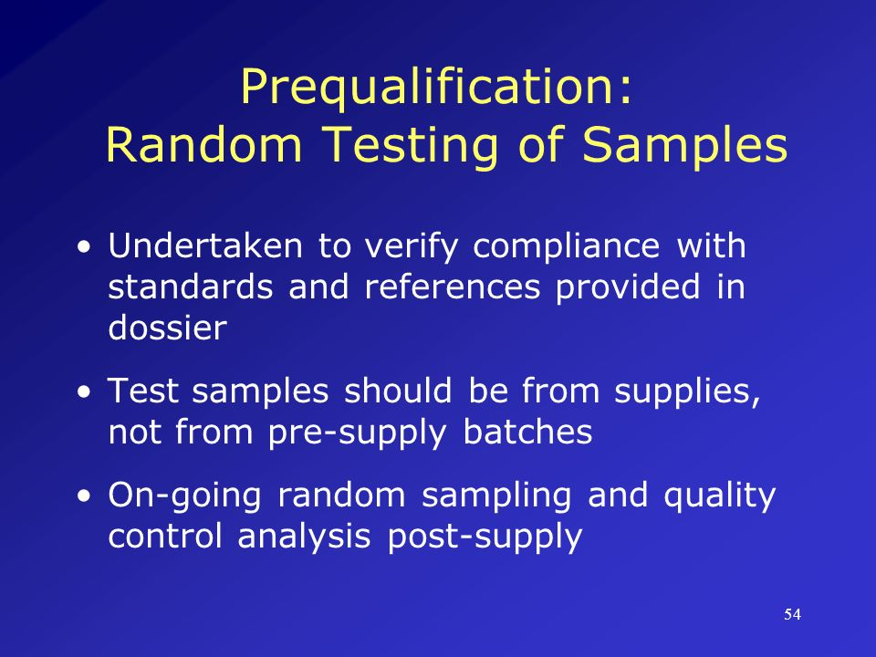 Prequalification: Random Testing of Samples