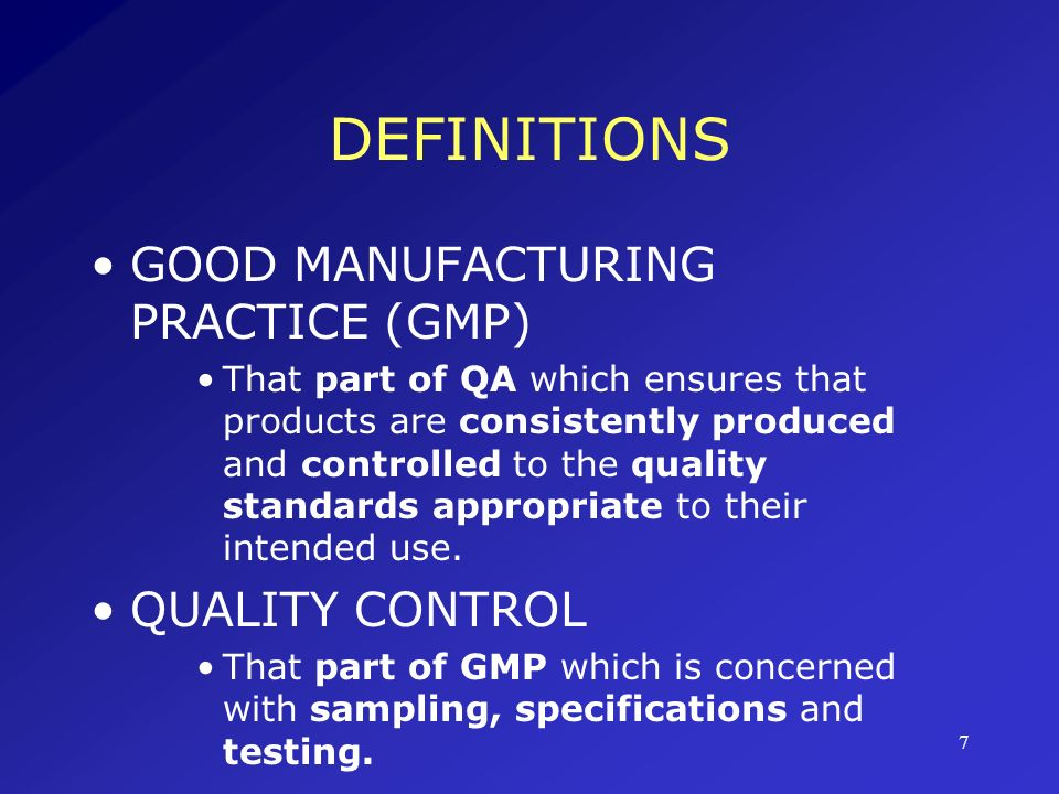 DEFINITIONS GOOD MANUFACTURING PRACTICE (GMP) QUALITY CONTROL